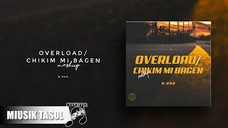 B-Rad Overload Chikim Mi Bagen Mashup.mp3