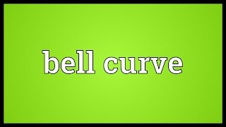 Bell curve Meaning