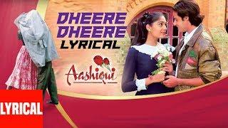 Dheere Dhheere Se Meri Zindagi Mein Aana Lyrical Video || Aashiqui || Kumar Sanu, Anuradha Paudwal