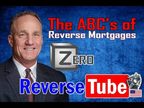 The ABC's of Reverse Mortgages - Z for Zero