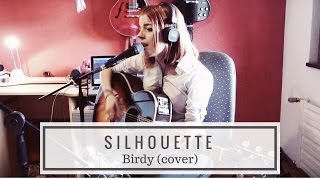 Silhouette - Birdy (cover)