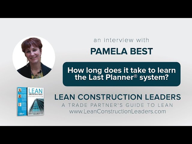 How long does it take to learn the Last Planner® system?