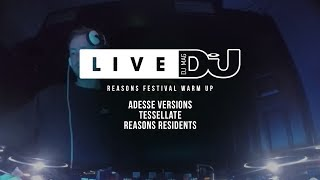 DJ Mag Live Presents Reasons Festival Warm Up w/ Adesse Versions & More (DJ Sets)