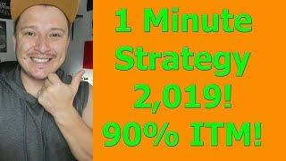 1 Minute Strategy 2,019! - Derivative Oscillator // 90% ITM!