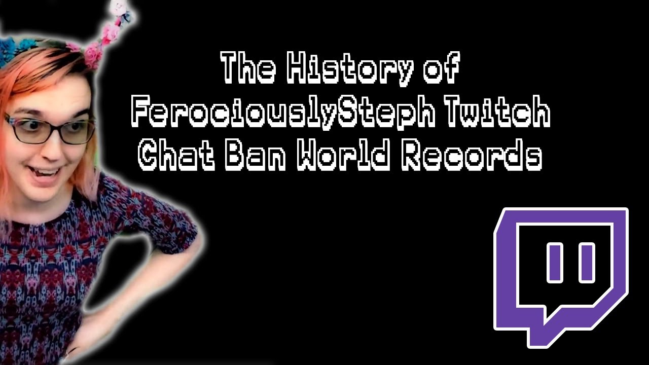 The History of FerociouslySteph Twitch Chat Ban World Records (Speedruns)