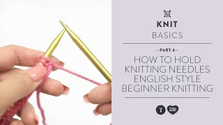 How to Hold Knitting Needles English Style - Beginner Knitting Teach Video #4