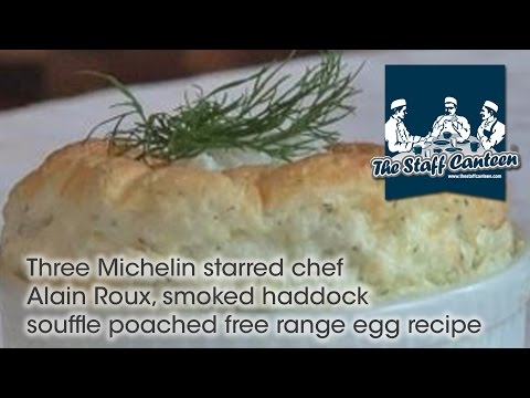 Three Michelin starred chef Alain Roux, smoked haddock souffle poached free range egg recipe