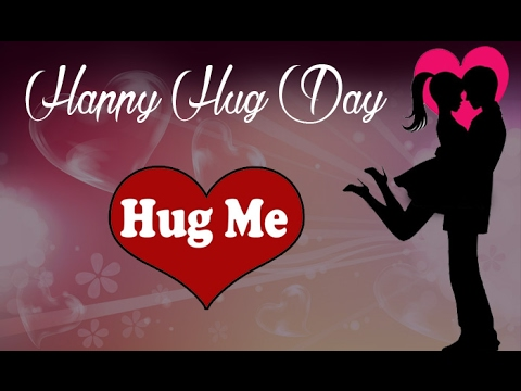 Happy Hug Day - Hug Day Wishes,  Hug Day Love Message, Whatsapp Video, E-card