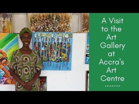 Visiting the Art Gallery at Accra's Art Centre