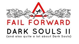 How Dark Souls 2 Fails - Fail Forward Ep. 2