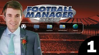 Football Manager 2008 | Episode 1 - Wonderkids