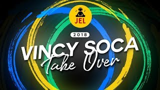 "Gambar cover 2018 VINCY SOCA TAKE OVER | DJ JEL ""2018 Vincy Soca Mix"""
