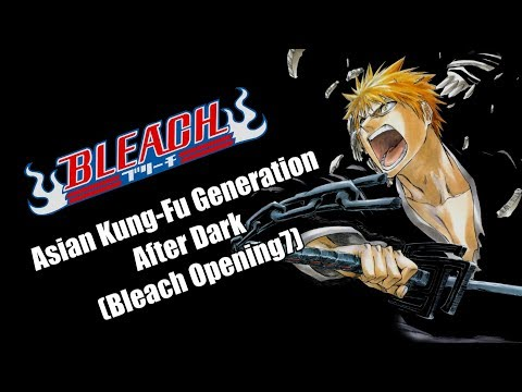 Asian Kung-Fu Generation - After Dark [Bleach Opening 7] - (Español Latino)