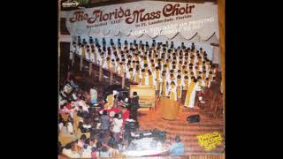 """BE YE STEADFAST""THE FLORIDA MASS CHOIR"
