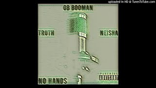 Truth & Neisha - No Hands (feat. GB BooMan)