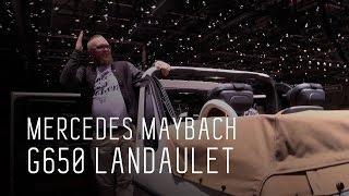 СУПЕРГЕЛИК   MERCEDES MAYBACH G650 LANDULET 630 л с  ДНЕВНИКИ ЖЕНЕВСКОГО АВТОСАЛОНА 2017