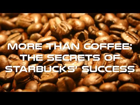 More Than Coffee - The Secrets of Starbucks' Success Documentary