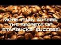 The Secrets of Starbucks' Success Documentary