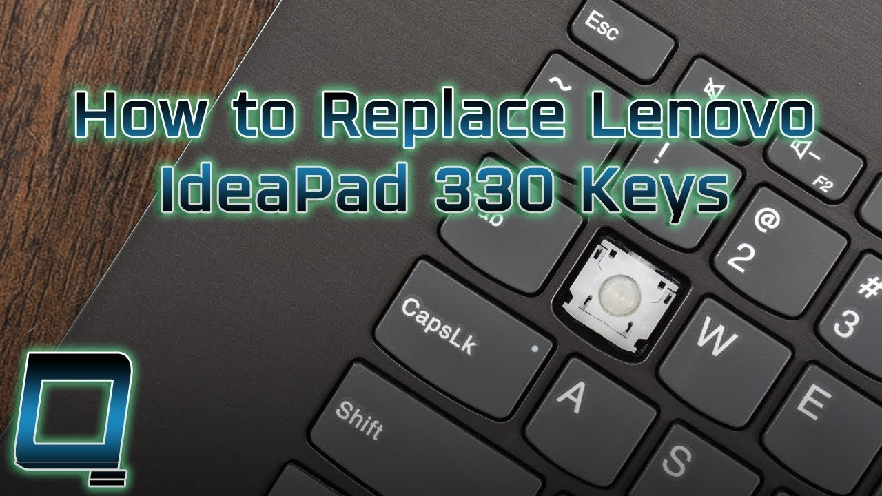 How to Replace Lenovo IdeaPad 330 Laptop Keys