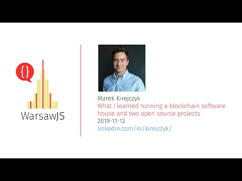 Marek Kirejczyk — What I learned running a blockchain software house and two open source projects