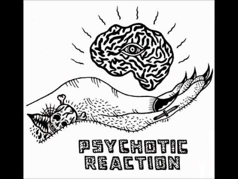 Psychotic Reaction -  Dying on the Vine