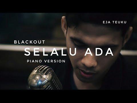 Selalu Ada - Blackout (Piano Version) Cover by Eja Teuku