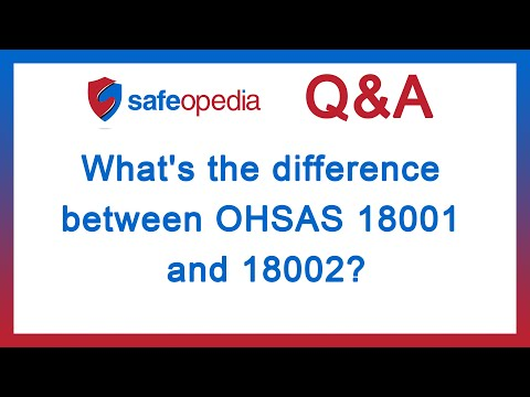 What's the difference between OHSAS 18001 and 18002?
