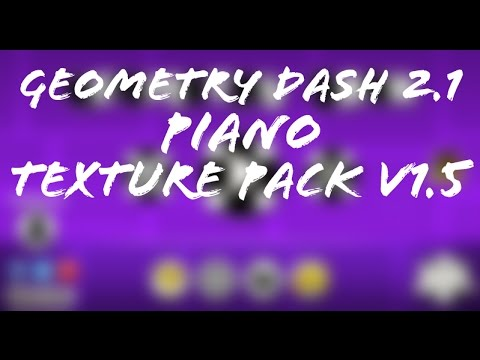 Geometry Dash [2.1] - PIANO TEXTURE PACK V1.5 (STEAM & ANDROID)