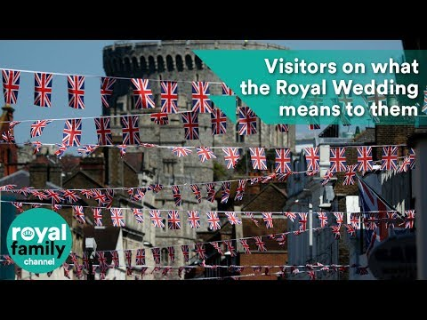 Visitors to Windsor on what the Royal Wedding means to them