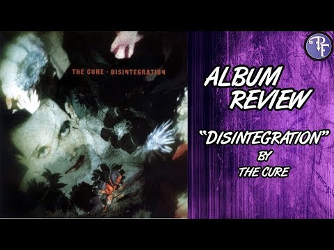 Disintegration (1989) - The Cure - Album Review