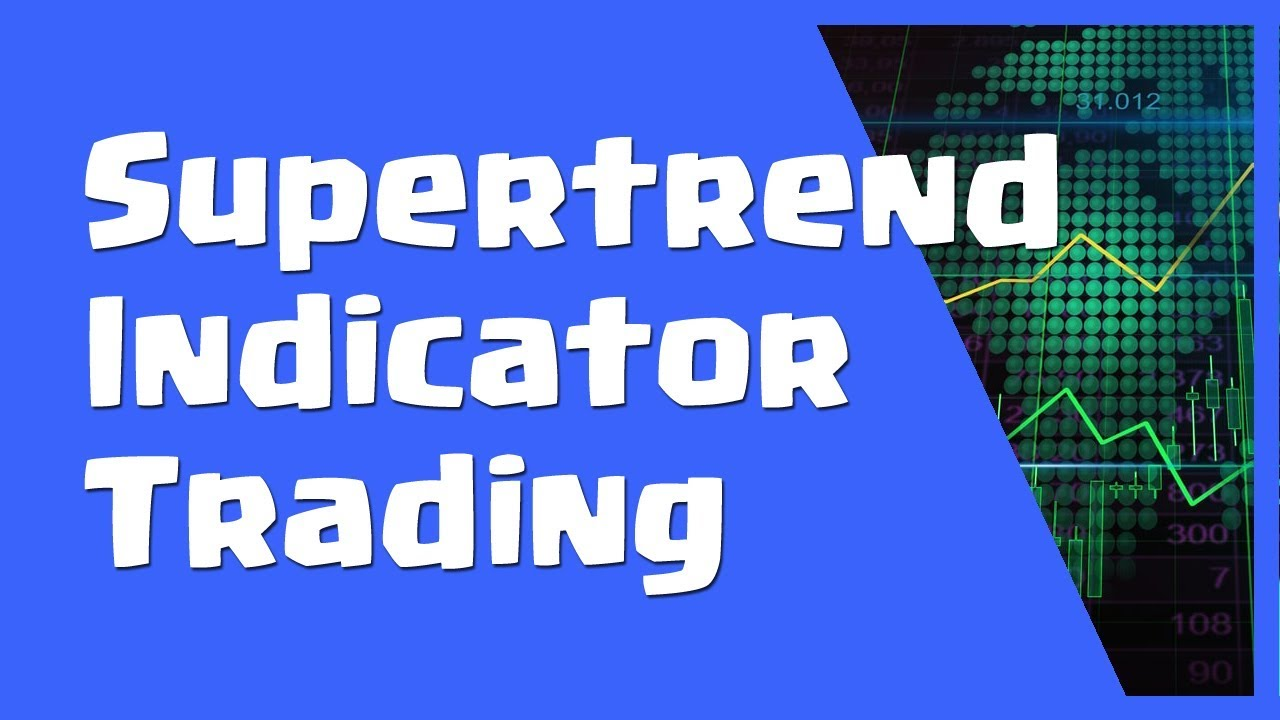 Supertrend Indicator Strategy Great Supertrend Trading System