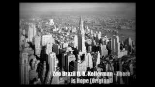 Zoo Brazil ft. R. Kellerman - There is Hope (Original)