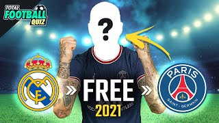 GUESS THE FOOTBALLER FROM THEIR TRANSFERS CONFIRMED 2021 QUIZ FOOTBALL 2021
