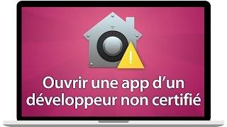 Tutoriel Mac - Ouvrir une application venant d'un développeur non identifié
