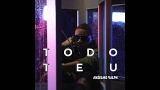 Anselmo Ralph - Todo Teu [Official Music Audio] 2016