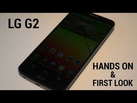 LG G2 - Hands On & First Look!