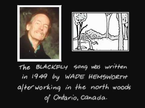 The Black Fly Song: music & lyrics by Wade Hemsworth