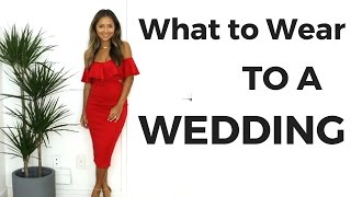 What to Wear to A Wedding | Wedding Guest Dress Ideas + Lookbook