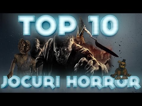 TOP 10 JOCURI HORROR