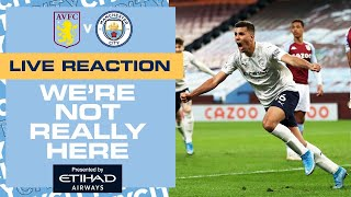 FULL-TIME REACTION Aston Villa 1-2 Man City | We're Not Really Here