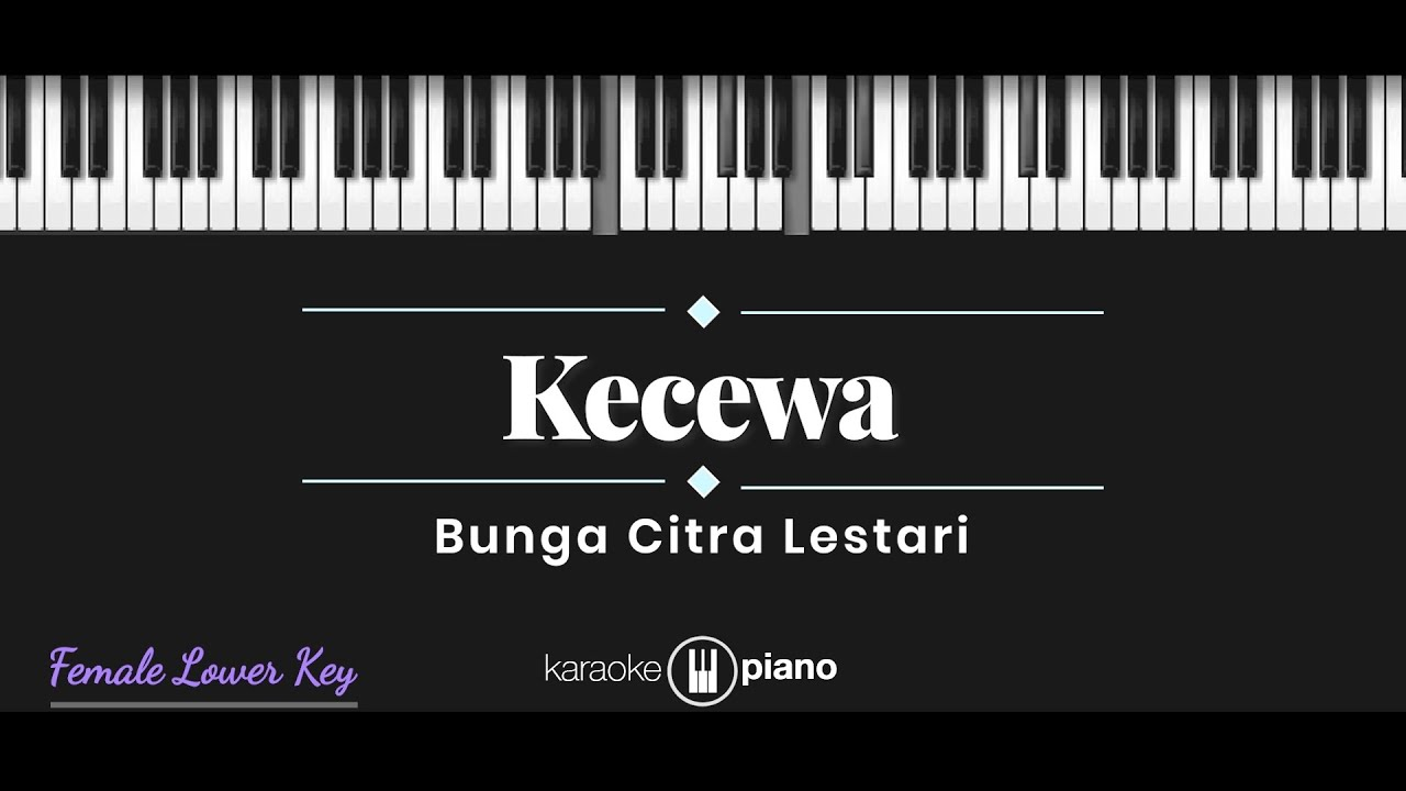 Kecewa - Bunga Citra Lestari (KARAOKE PIANO - FEMALE LOWER KEY)