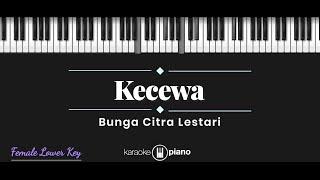 Kecewa - Bunga Citra Lestari (KARAOKE PIANO - FEMALE LOWER KEY)