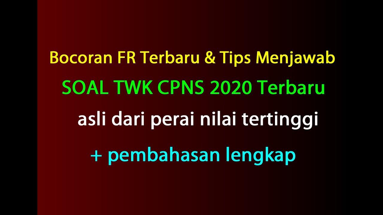 Contoh Soal Cpns 2019 2020 Bocoran Soal Twk Cpns 2020 Dan Pembahasan Tips Menjawab Fr H21 H23 Icpns
