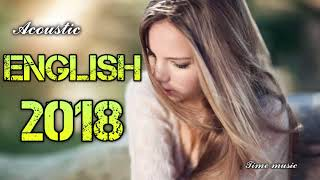 BEST English Songs Remix New Acoustic Mix Of Popular Songs Music Hits 2018 - English Songs
