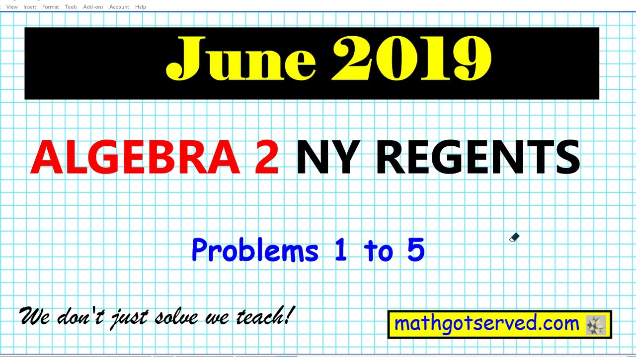 June 2019 Algebra 2 1 To 5 Nys Regents Exam Solutions Worked Out Steps Broken Down Oline Guide For Youtube