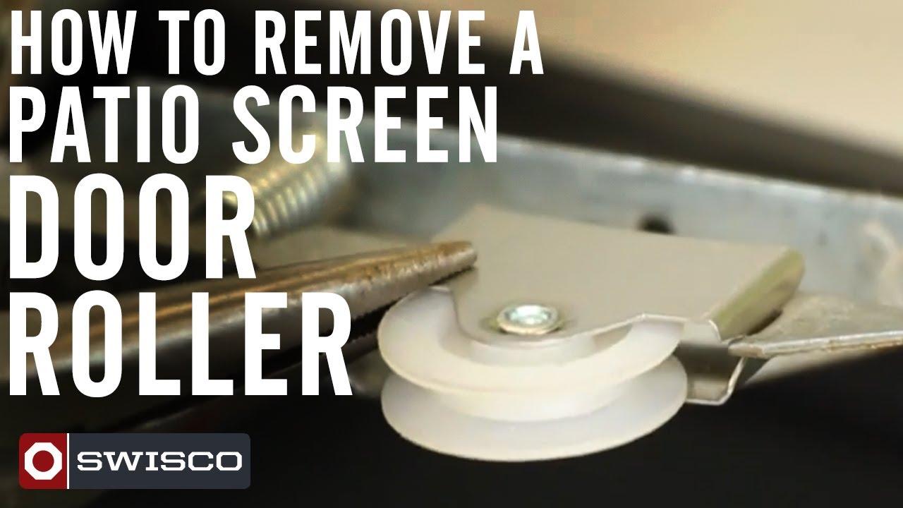 how to remove a patio screen door roller