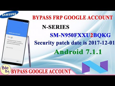 How To Bypass FRP Google Account N - Series Note 8 (SM-N950F) Android 7.1.1