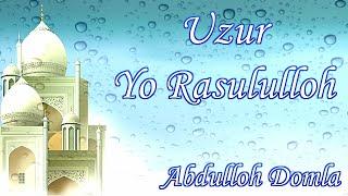 Скачать Abdulloh Domla Uzur Yo Rasurulloh