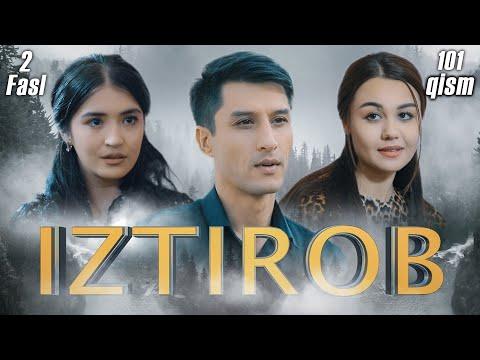 Iztirob (O'zbek Serial) I Изтироб (Ўзбек сериал) 101 - Qism 2-Fasl