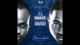 Danagog - Bamidele Feat Davido